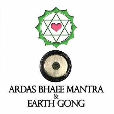 Ardas Bhaee Mantra & Earth Gong