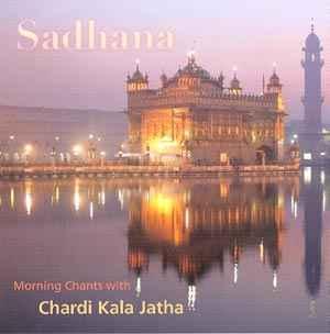 Sadhana - Chardi Kala Jatha