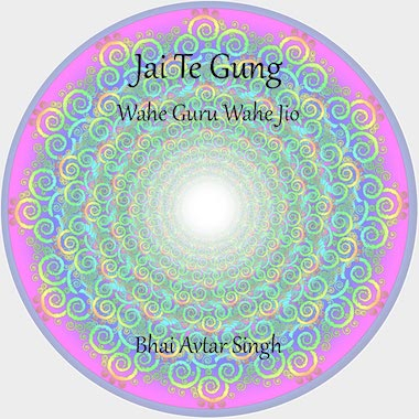 Jai Te Gung & Wahe Guru Jio