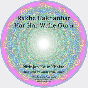 Rakhe Rakhanhar & Har Har Wahe Guru