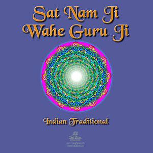Sat Nam Ji Wahe Guru Ji