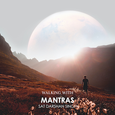 Walking with Mantras