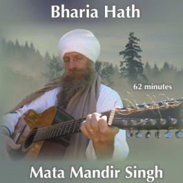 Bharia Hath & The 5 Primal Sounds - Mata Mandir Singh