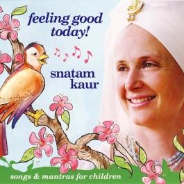 Feeling Good Today! - Snatam Kaur komplett