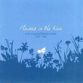Flowers in the Rain - Guru Dass Singh komplett