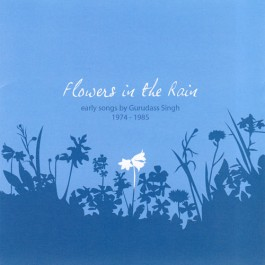 Flowers in the Rain - Guru Dass Singh