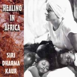 Healing in Africa - Siri Dharma Kaur komplett