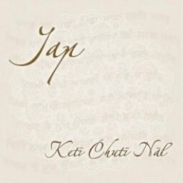 Keti Chuti Nal - JAP komplett