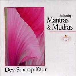 Enchanting Mantras & Mudras - Dev Suroop Kaur komplett