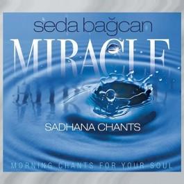 Miracle Sadhana Chants - Seda Bağcan komplett