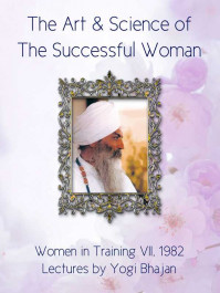 The Art & Science of the Successful Woman - Yogi Bhajan - eBook