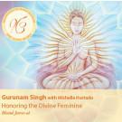 Bhand Jameeai, Honouring the Divine Feminine - Gurunam Singh komplett