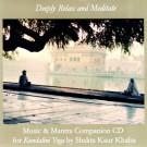 Deeply Relax & Meditate - Shakta Khalsa komplett