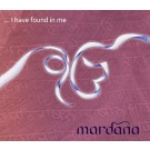 I Have Found in Me - Mardana komplett