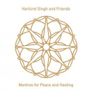 Mantras for Peace and Healing - Harkiret Singh komplett