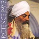 Patience Pays - Yogi Bhajan