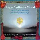 Raga Sadhana Vol. 2 - Sangeet Kaur & Harjinder Singh Gill komplett
