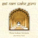 Sat Nam Wahe Guru - Three Indian Versions komplett