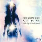 Shushmuna Sadhana - Guru Shabad Singh komplett