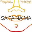 Sa Ta Na Ma - Kirtan Kriya - Paramjeet Singh & Kaur