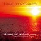 The Early Bird Catches the Worm - Paramjeet & Sivajuoti CD - komplett
