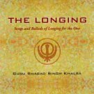 The Longing  - Guru Shabad Singh (Complete CD)