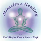 Miracles & Healing - Hari Bhajan Kaur komplett