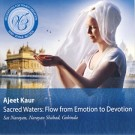 Sacred Waters: Flow from Emotion to Devotion - Ajeet Kaur komplett