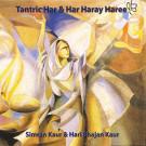 Tantric Har & Har Haray Haree - Simran Kaur, Hari Bhajan komplett