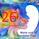 """26 Übungsreihen aus dem Buch """"Meme und Kundalini Yoga"""""""