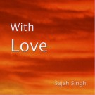 With Love - Sajah Singh komplett