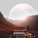 Walking with Mantras - Sat Darshan Singh komplett