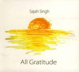 All Gratitude - Sajah Singh full album