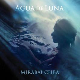 Agua de Luna - Mirabai Ceiba full album