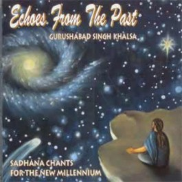 Echoes from the Past - Guru Shabad Singh full album