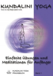 Praxisbuch Kundalini Yoga, Band 1 - eBook
