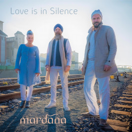 Love is in Silence - Mardana full album
