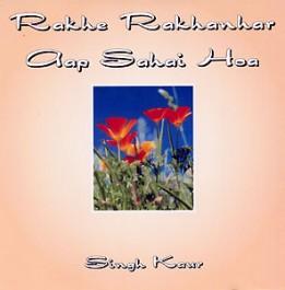 Rakhe Rakhanhar -  Singh Kaur