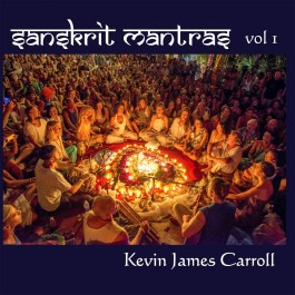 Sanskrit Mantras Vol. 1 - Kevin James Carroll full album