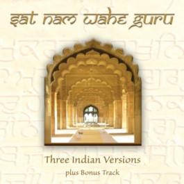 Sat Nam Wahe Guru - Three Indian Versions full album