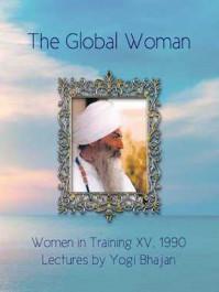 The Global Woman - Yogi Bhajan - eBook