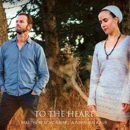 To the Heart - Matthew Schoening & Nirinjan Kaur complete