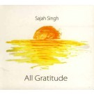 All Gratitude - Sajah Singh full album