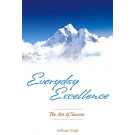 Everyday Excellence, The Art of Success - Sadhana Singh - eBook