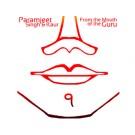 From The Mouth Of The Guru - Paramjeet Singh & Kaur  - komplett
