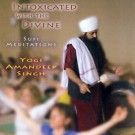 Intoxicated with the Divine - Yogi Amandeep Singh full album