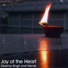 Joy of the Heart - Dharma Singh & Friends CD - komplett