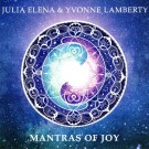 Mantras of Joy - Julia Elena & Yvonne Lamberty full album