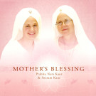 Mother's Blessing - Prabhu Nam Kaur & Snatam Kaur full album