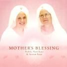 Mother's Blessing - Prabhu Nam Kaur & Snatam Kaur full album